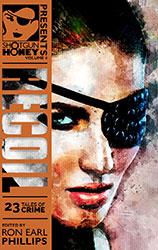 Shotgun Honey Volume 4: Recoil