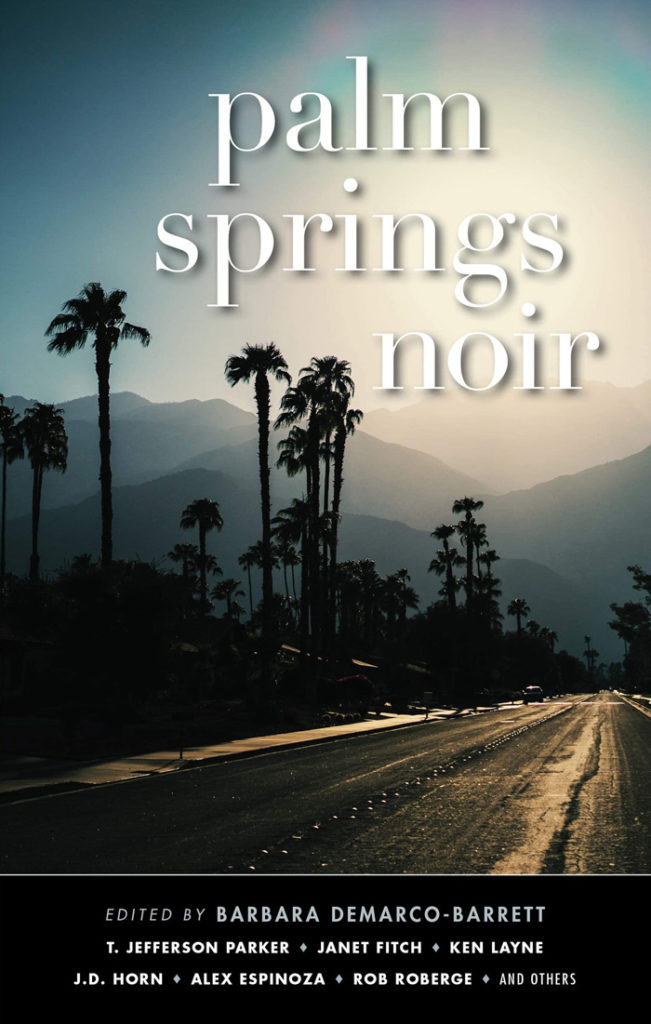 Palm Springs Noir | Edited by Barbara DeMarco-Barrett